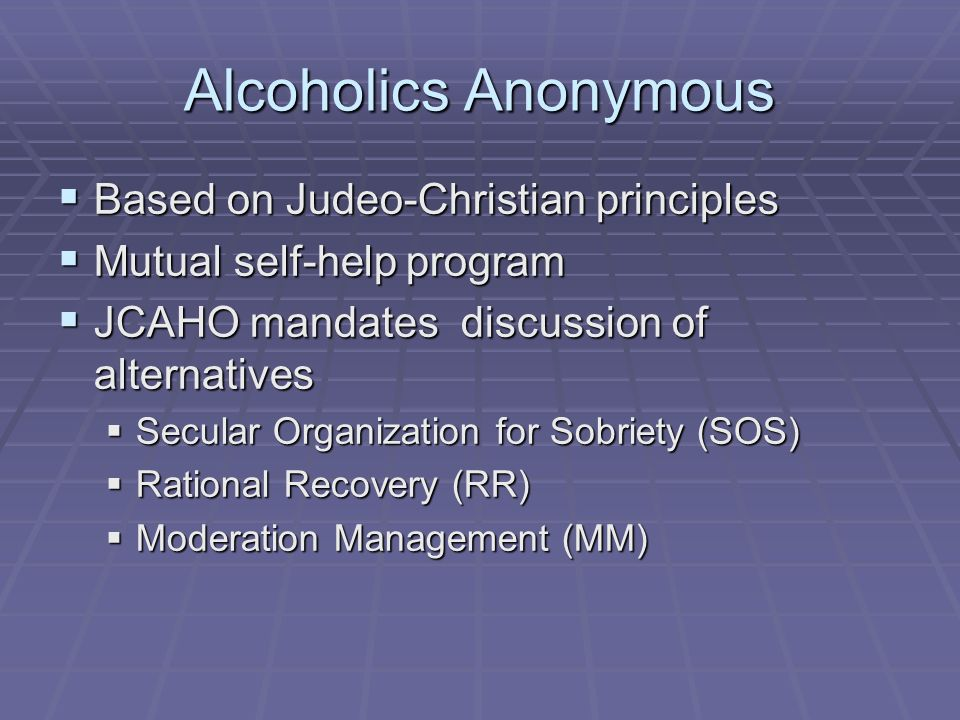Alcoholics Anonymous Based on Judeo-Christian principles