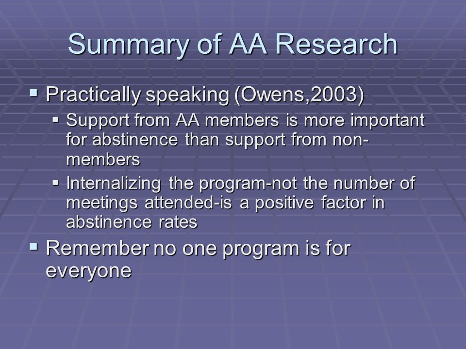Summary of AA Research Practically speaking (Owens,2003)