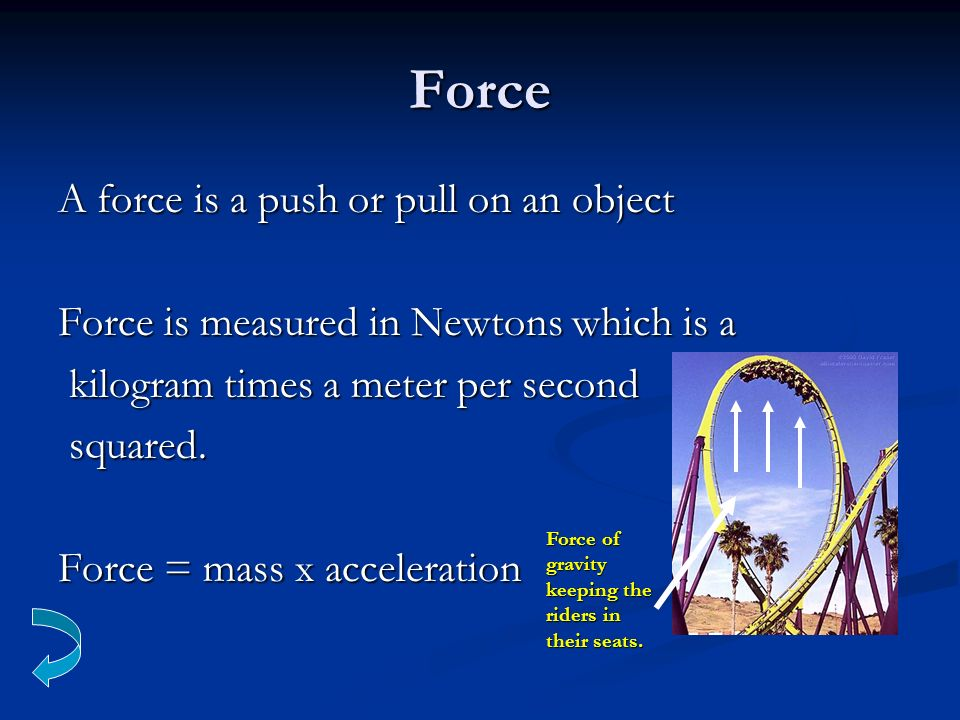 Force A force is a push or pull on an object