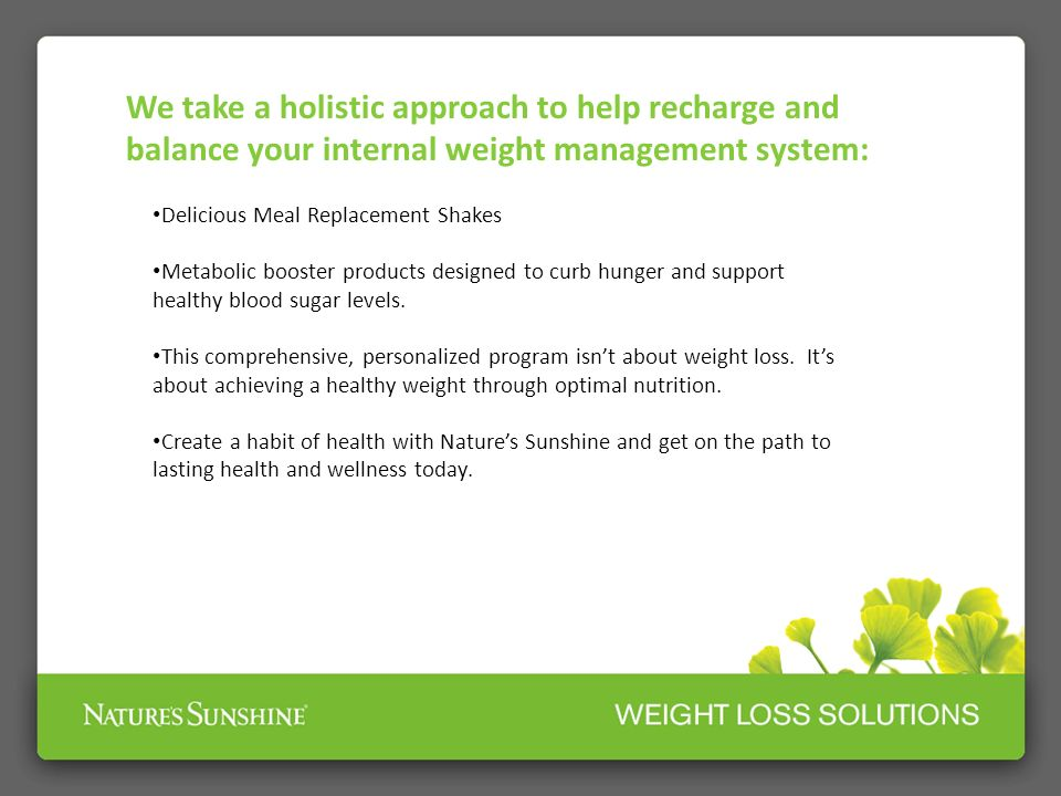 We take a holistic approach to help recharge and balance your internal weight management system: