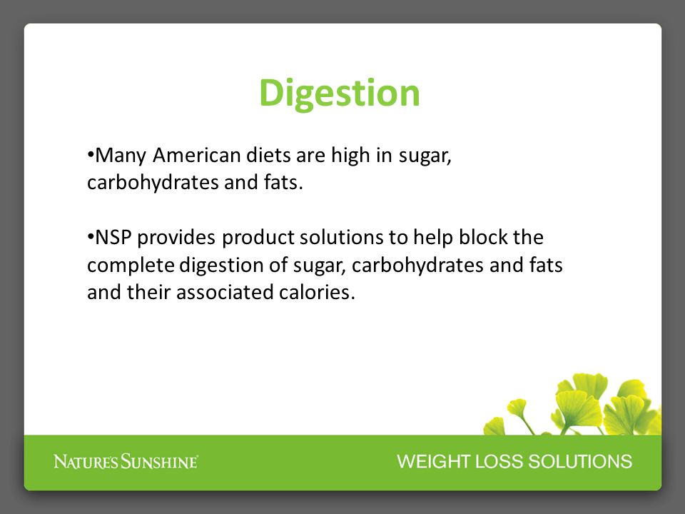 Digestion Many American diets are high in sugar, carbohydrates and fats.