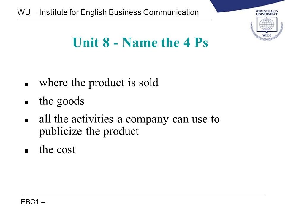 Unit 8 - Name the 4 Ps where the product is sold the goods