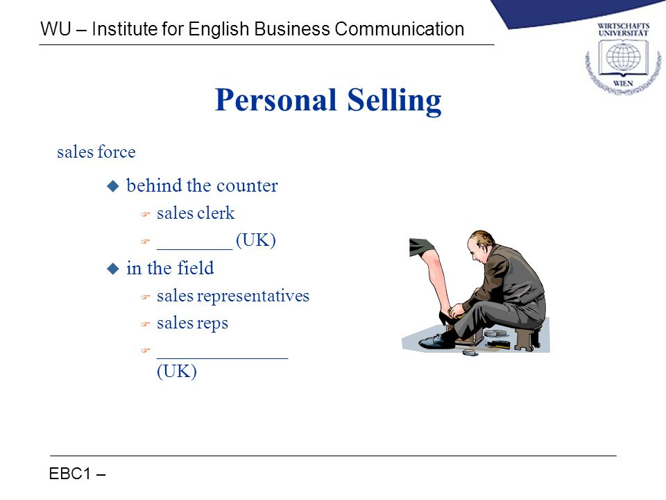 Personal Selling behind the counter in the field sales force