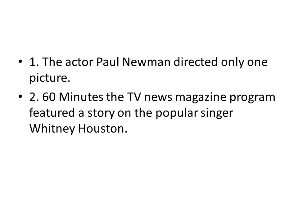 1. The actor Paul Newman directed only one picture.
