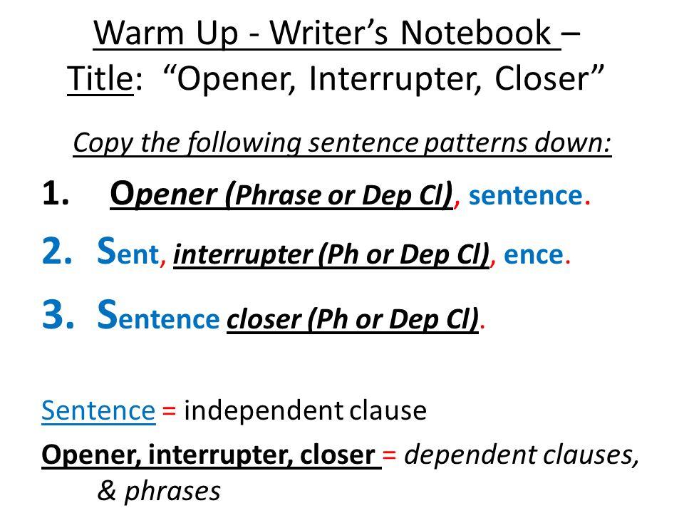 Warm Up - Writer's Notebook – Title: Opener, Interrupter, Closer