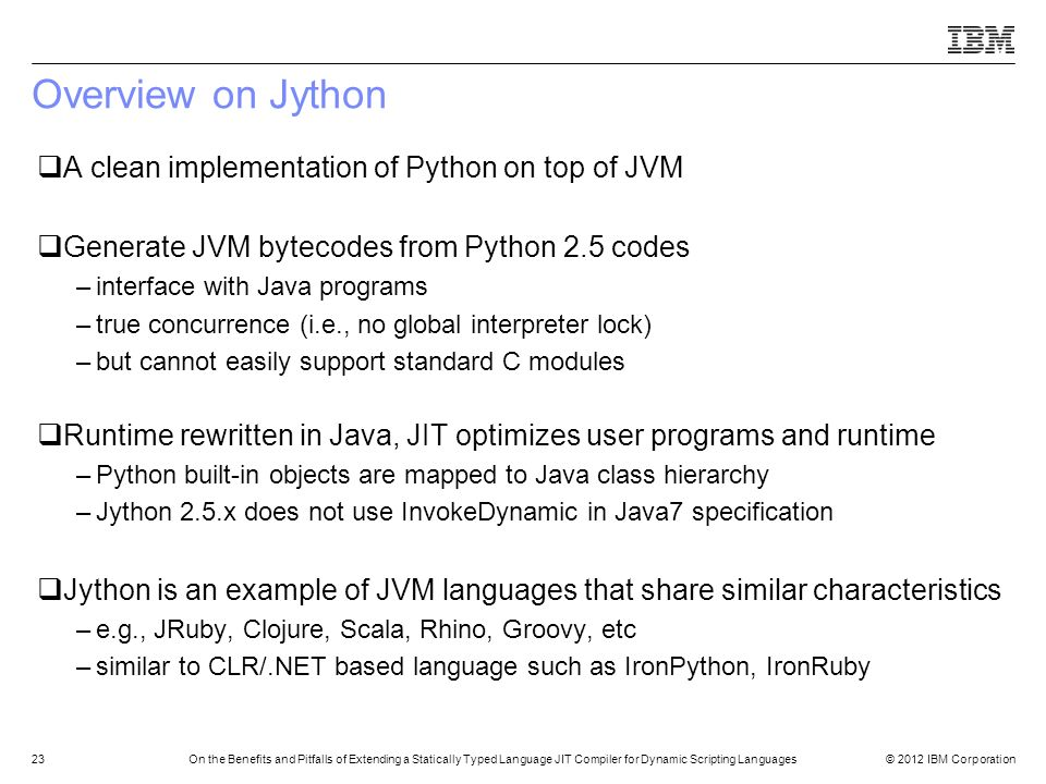 Overview on Jython A clean implementation of Python on top of JVM