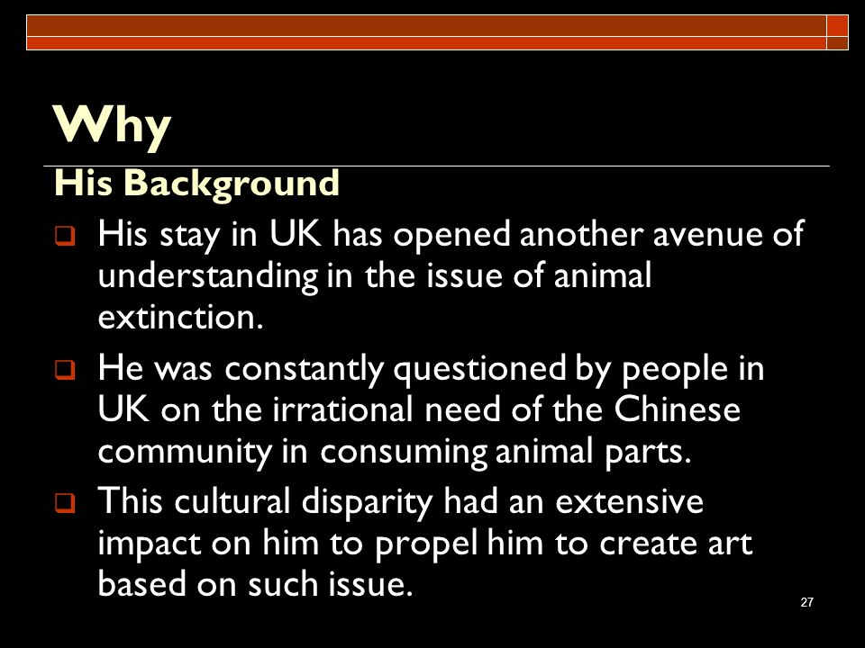 Why His Background. His stay in UK has opened another avenue of understanding in the issue of animal extinction.