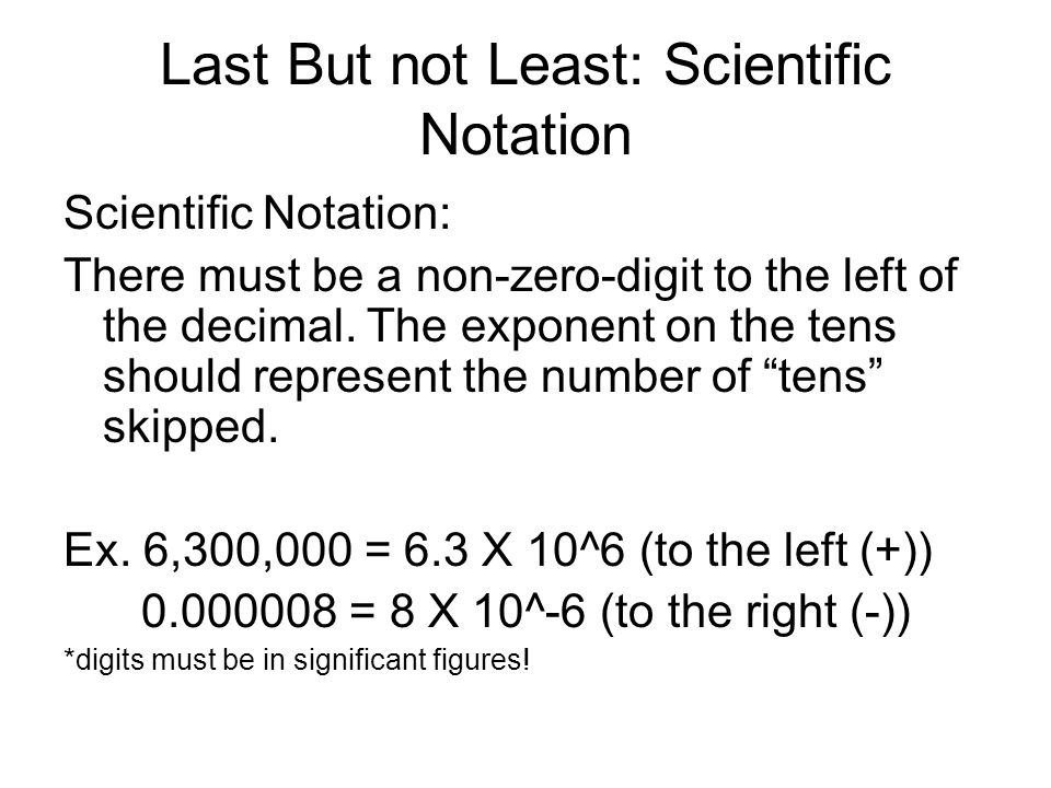 Last But not Least: Scientific Notation