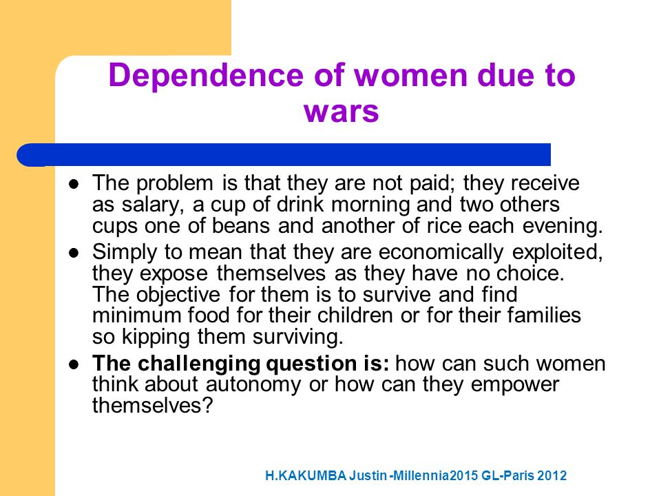 Dependence of women due to wars