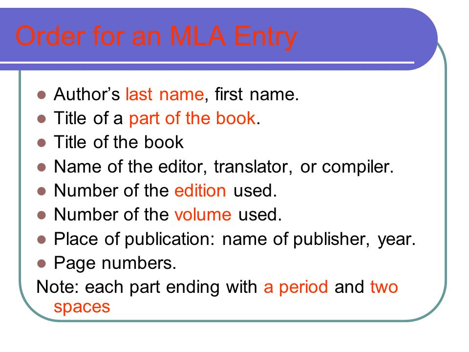 Order for an MLA Entry Author's last name, first name.