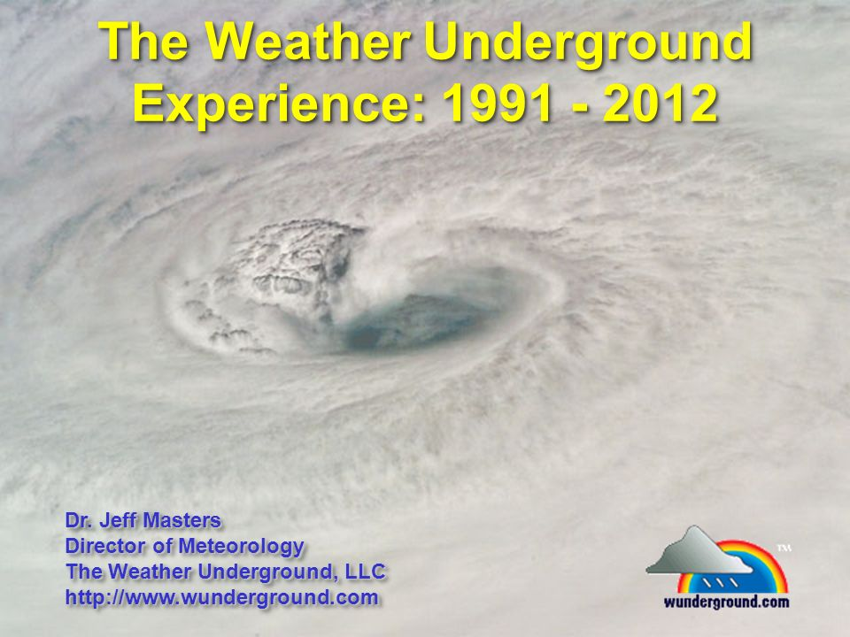 The Weather Underground Experience: 1991 - 2012