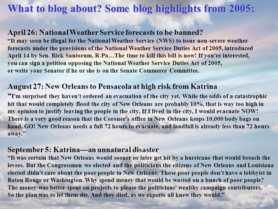 What to blog about Some blog highlights from 2005: