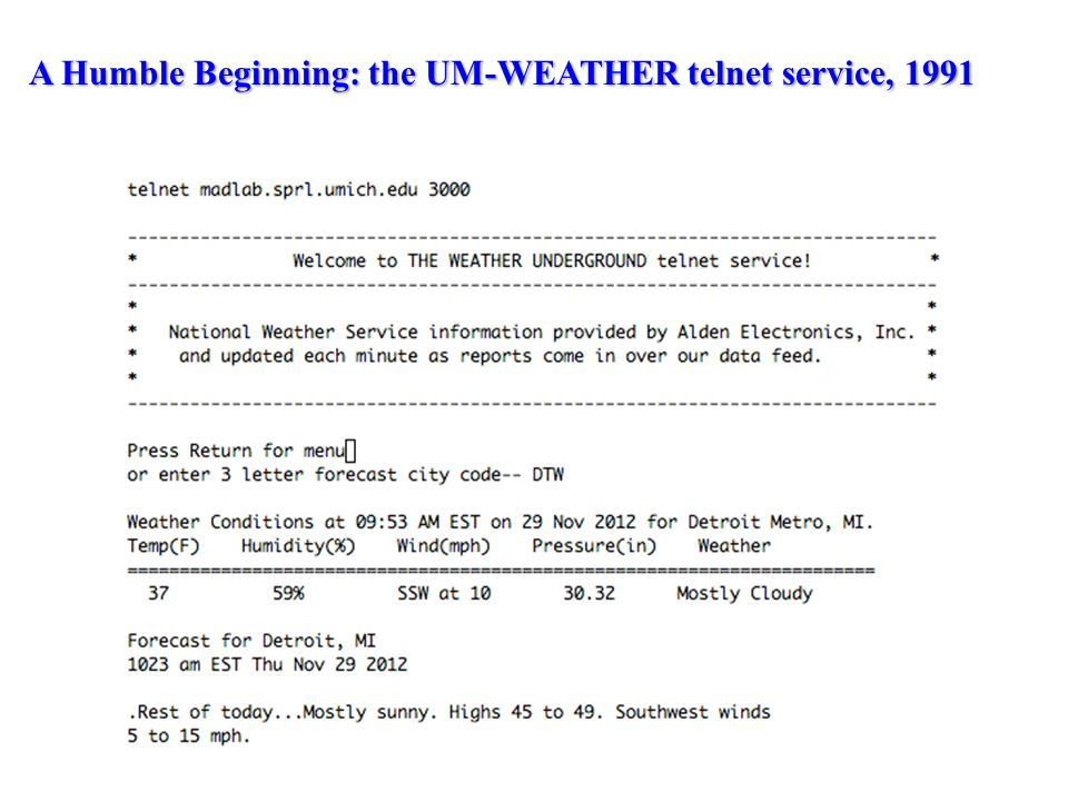 A Humble Beginning: the UM-WEATHER telnet service, 1991