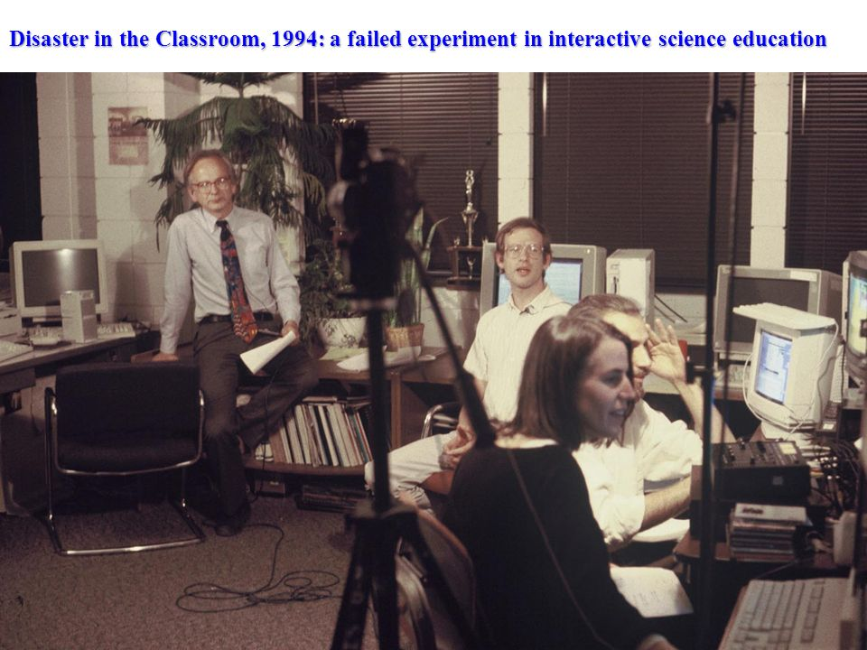 Disaster in the Classroom, 1994: a failed experiment in interactive science education