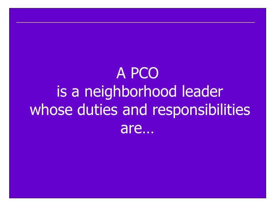 is a neighborhood leader whose duties and responsibilities are…