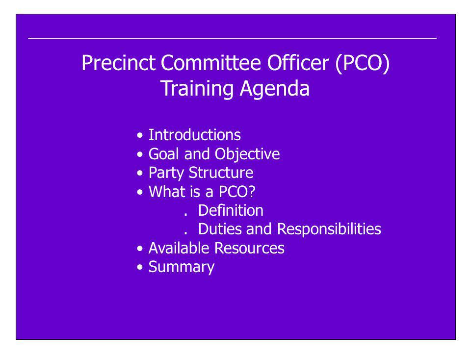 Precinct Committee Officer (PCO) Training Agenda