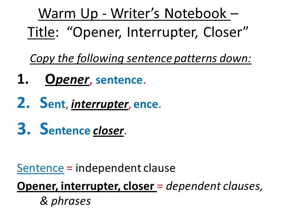 Warm Up - Writer's Notebook – Title: Opener, Interrupter, Closer