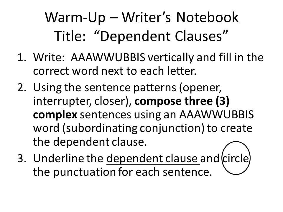 Warm-Up – Writer's Notebook Title: Dependent Clauses