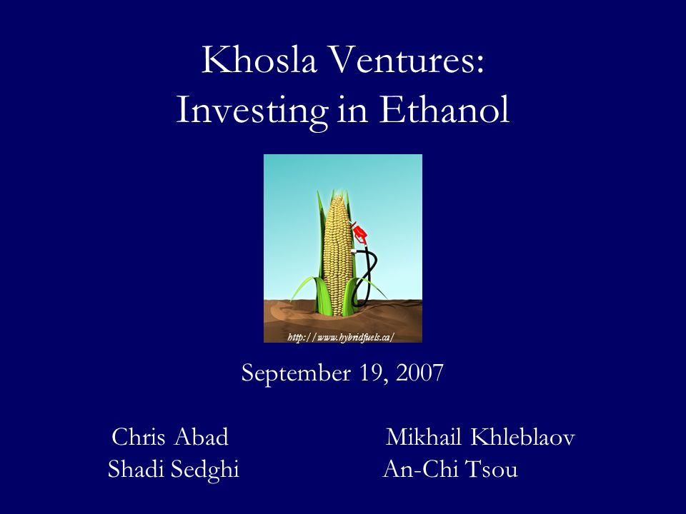 Khosla Ventures: Investing in Ethanol