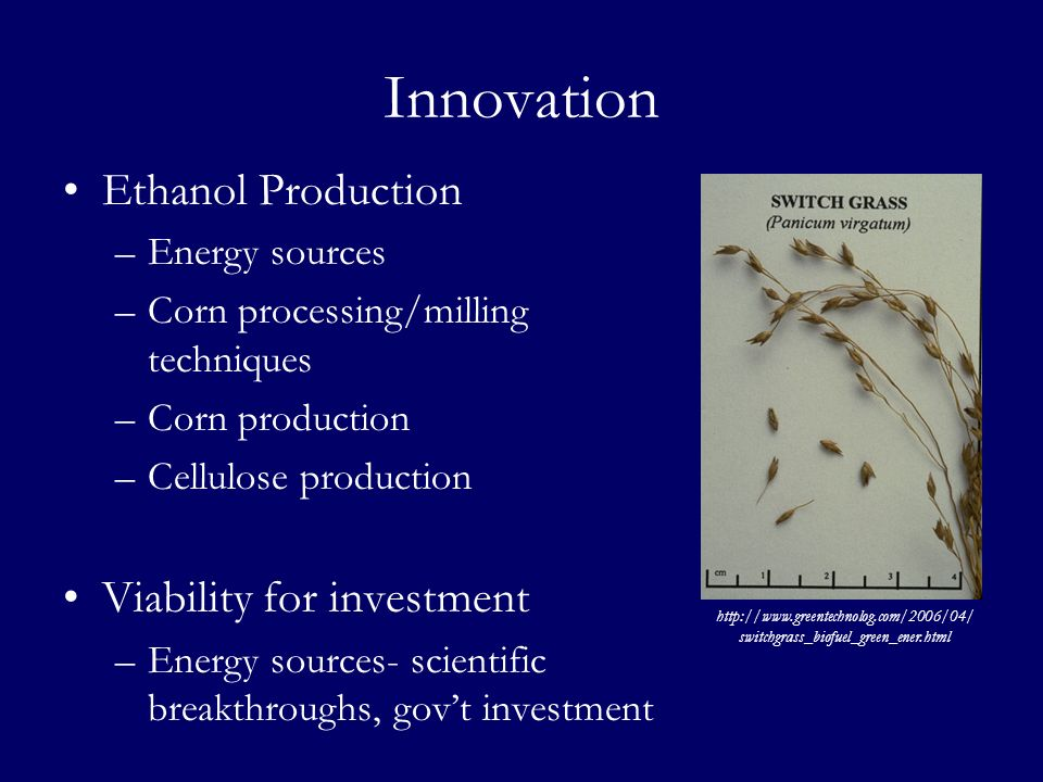 Innovation Ethanol Production Viability for investment Energy sources