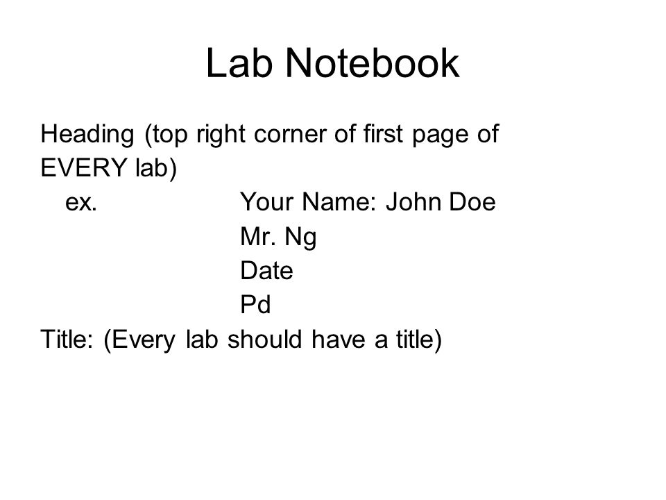 Lab Notebook Heading (top right corner of first page of EVERY lab)
