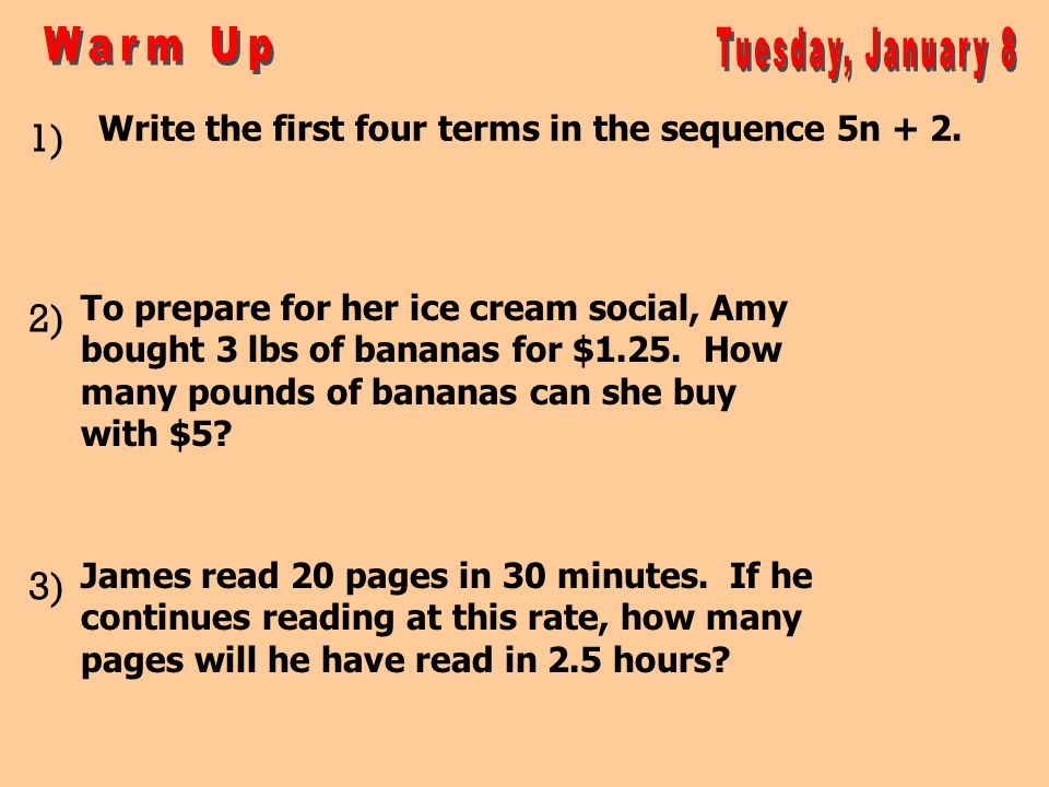 Warm Up Tuesday, January 8 1) 2) 3)