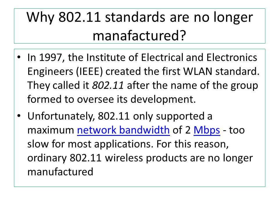 Why 802.11 standards are no longer manafactured