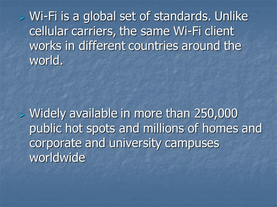 Wi-Fi is a global set of standards