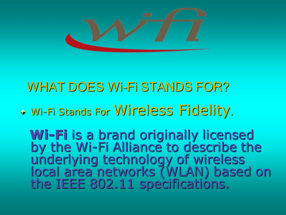 WHAT DOES Wi-Fi STANDS FOR