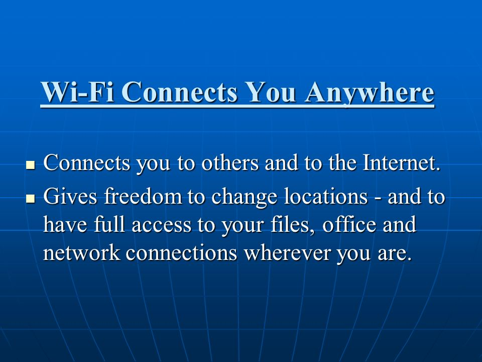 Wi-Fi Connects You Anywhere