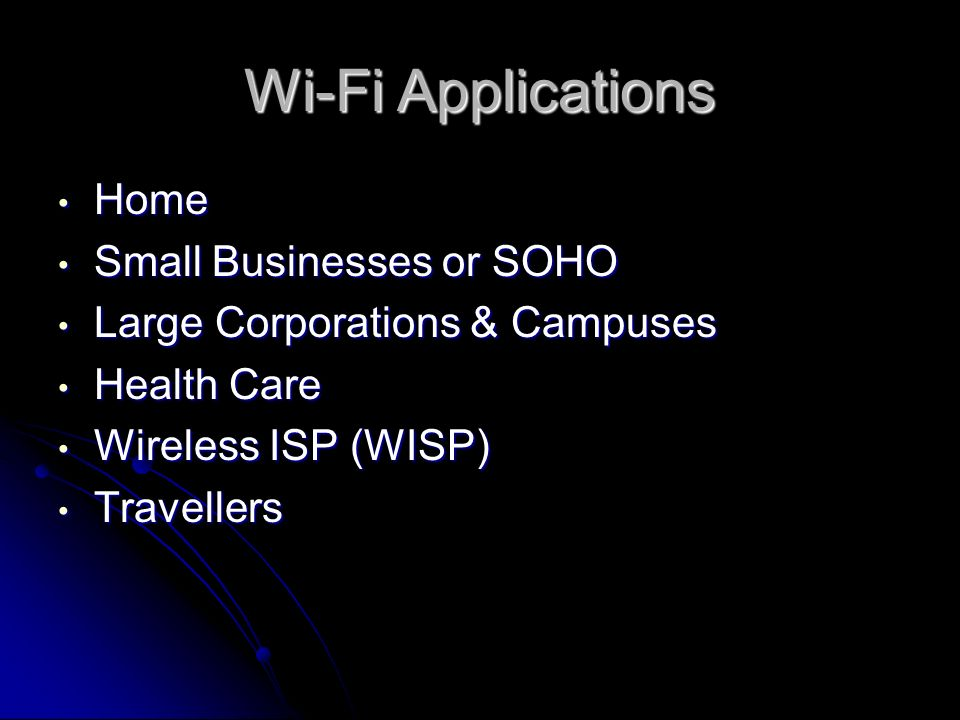 Wi-Fi Applications Home Small Businesses or SOHO