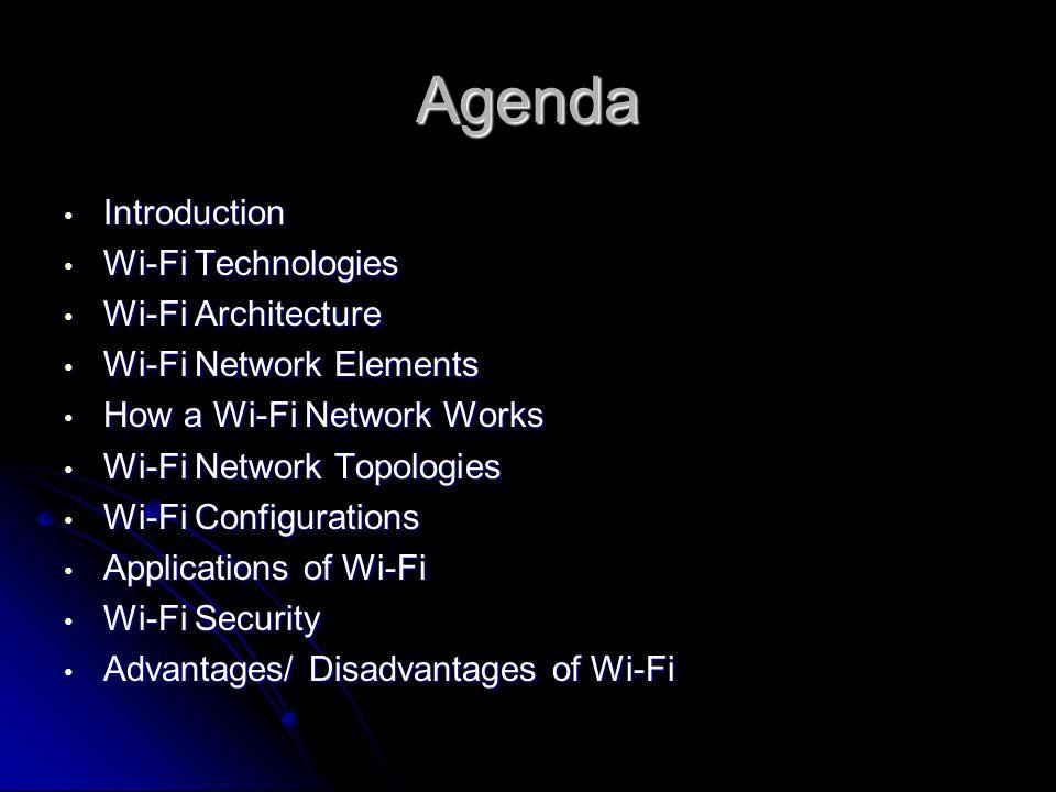 Agenda Introduction Wi-Fi Technologies Wi-Fi Architecture