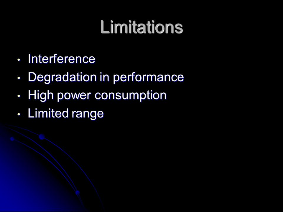 Limitations Interference Degradation in performance