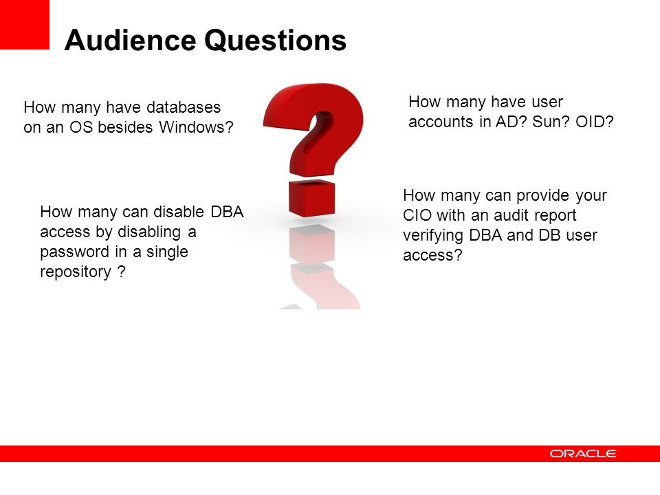 Audience Questions How many have user accounts in AD Sun OID