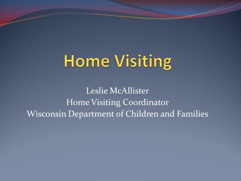 Home Visiting Leslie McAllister Home Visiting Coordinator