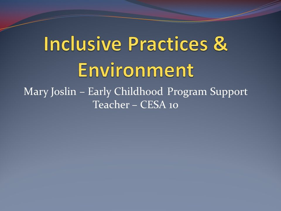 Inclusive Practices & Environment