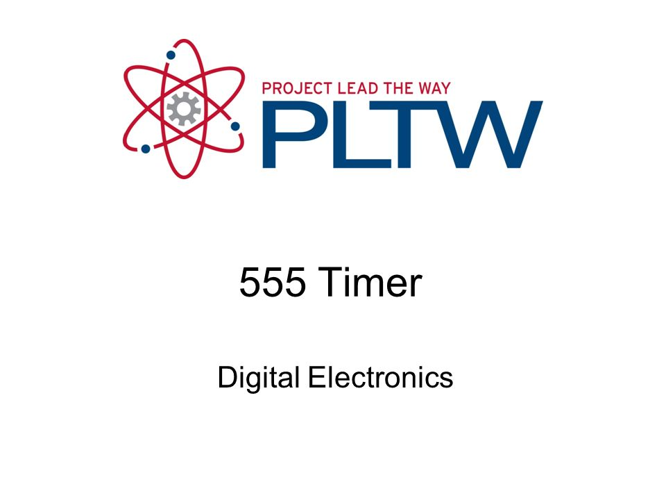 555 Timer 555 Timer Digital Electronics TM 1.2 Introduction to Analog
