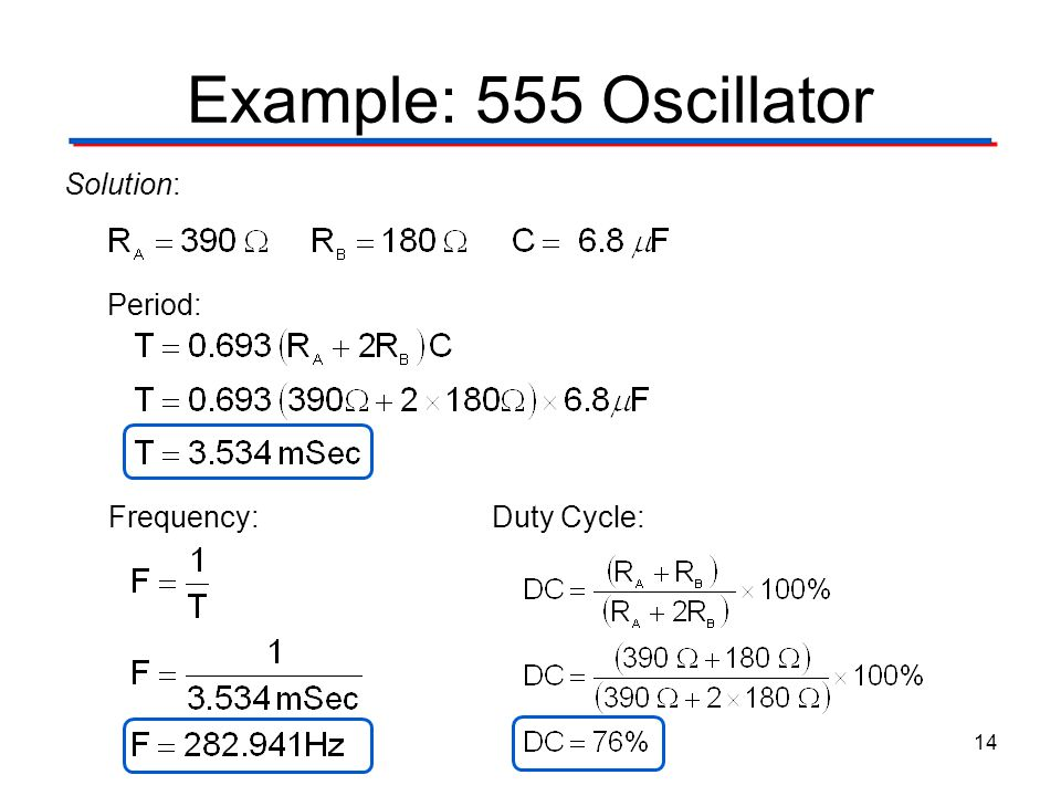 Example: 555 Oscillator Solution: Period: Frequency: Duty Cycle: