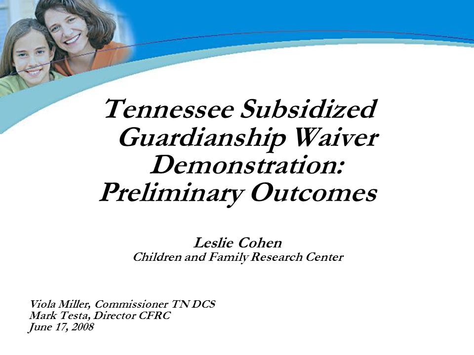 Tennessee Subsidized Guardianship Waiver Demonstration: