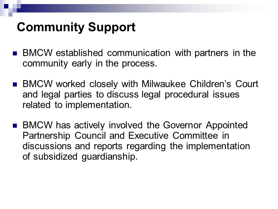 Community Support BMCW established communication with partners in the community early in the process.