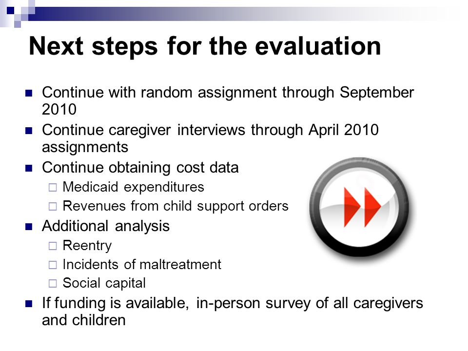 Next steps for the evaluation