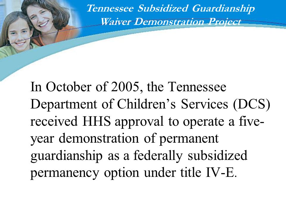 Tennessee Subsidized Guardianship Waiver Demonstration Project