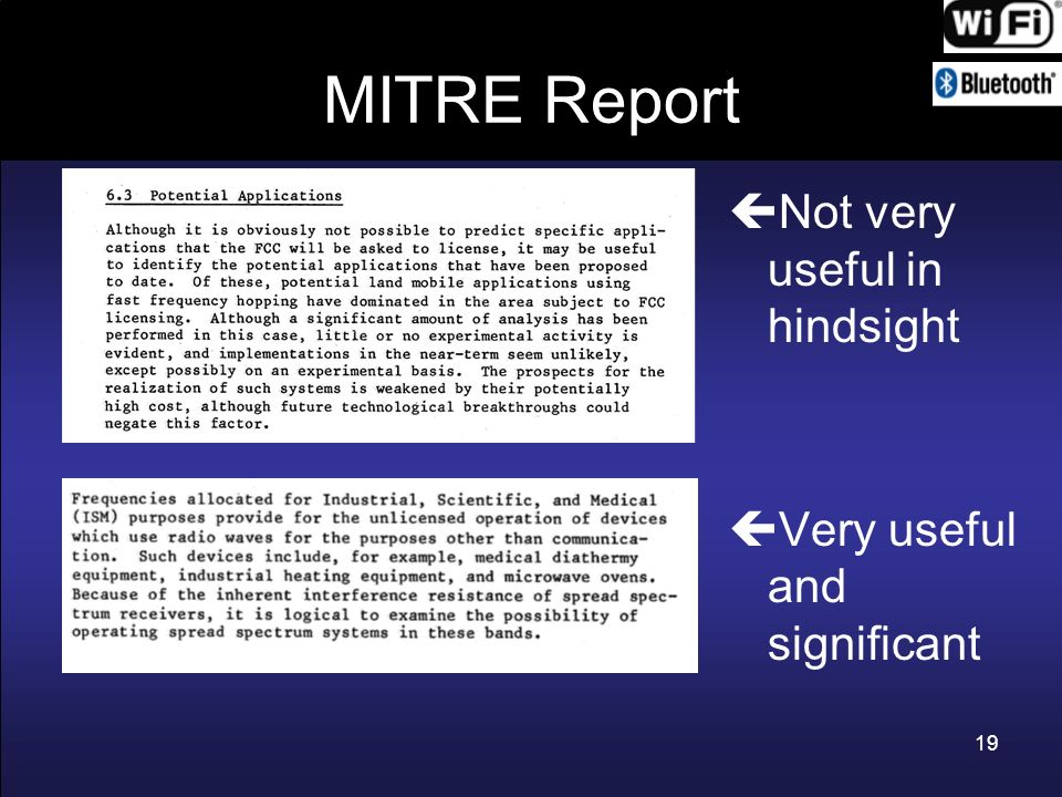 MITRE Report Not very useful in hindsight Very useful and significant