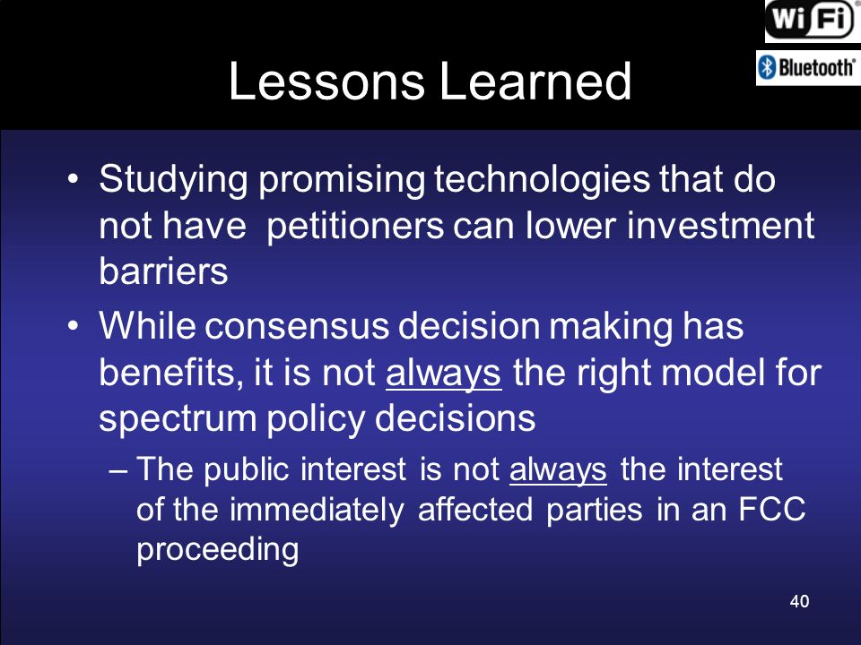 Lessons Learned Studying promising technologies that do not have petitioners can lower investment barriers.