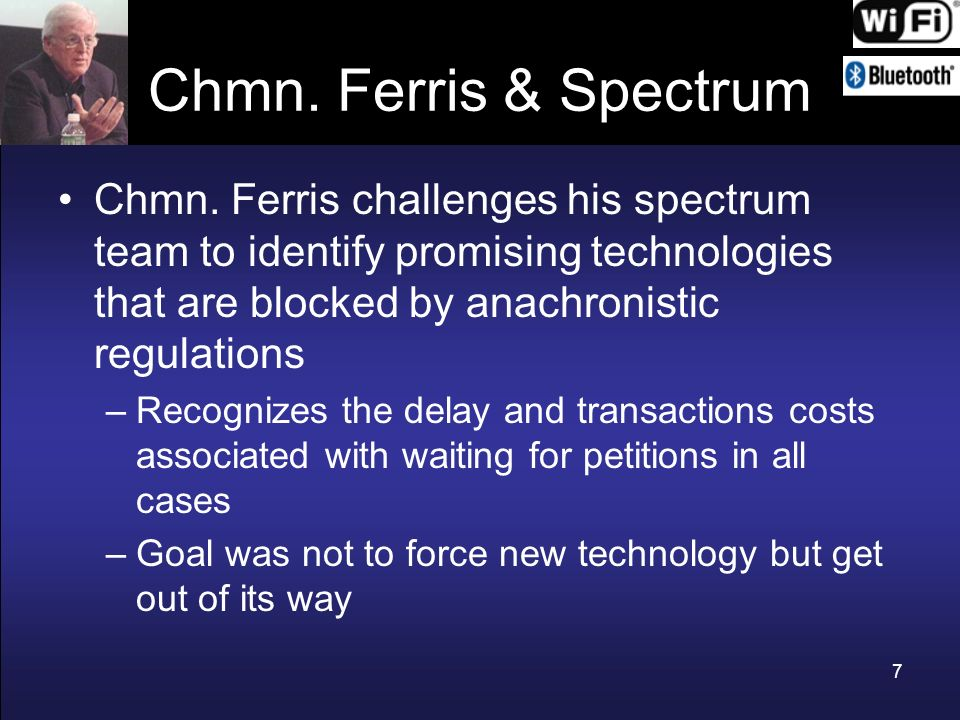 Chmn. Ferris & Spectrum Chmn. Ferris challenges his spectrum team to identify promising technologies that are blocked by anachronistic regulations.
