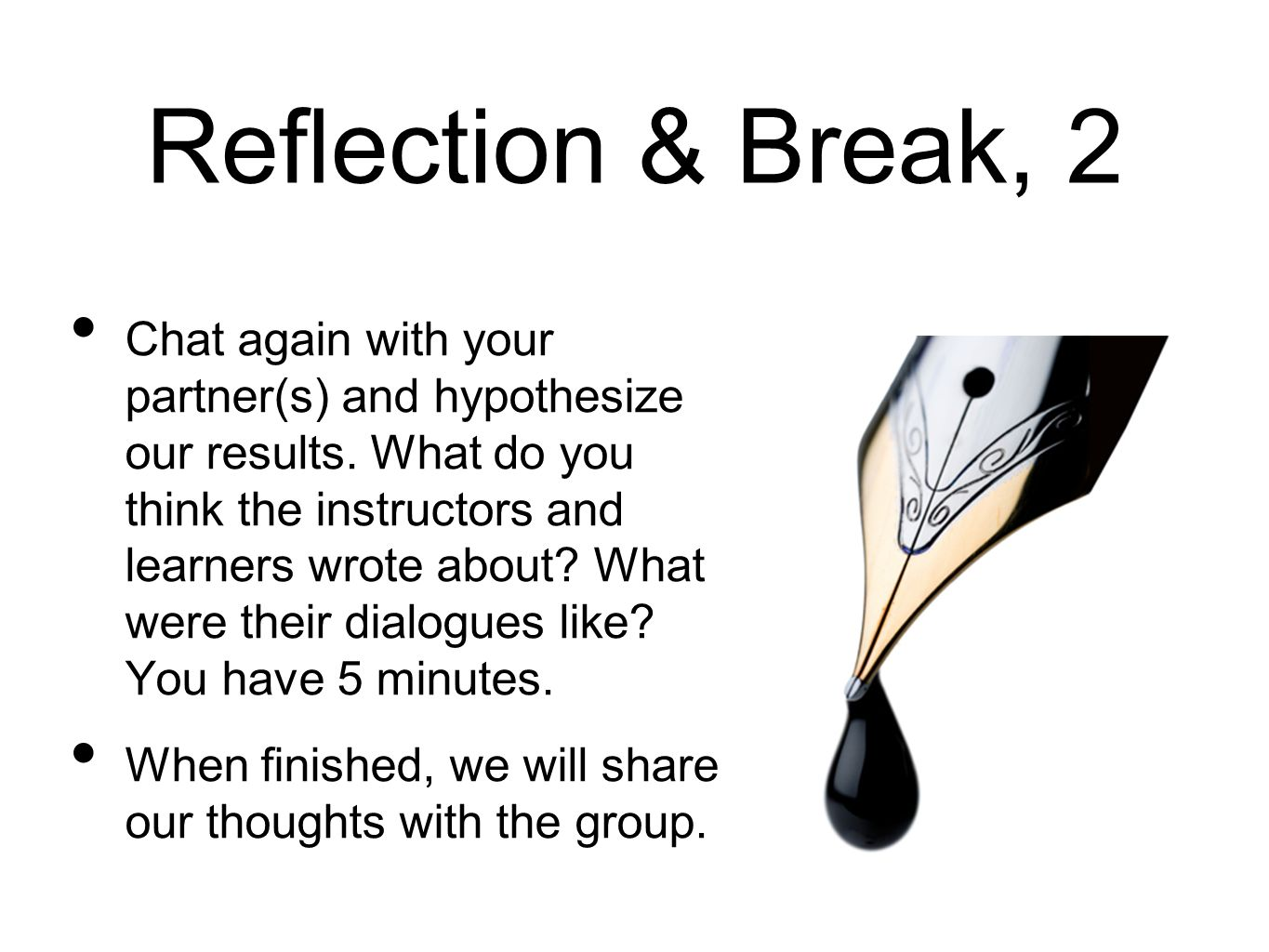 Reflection & Break, 2