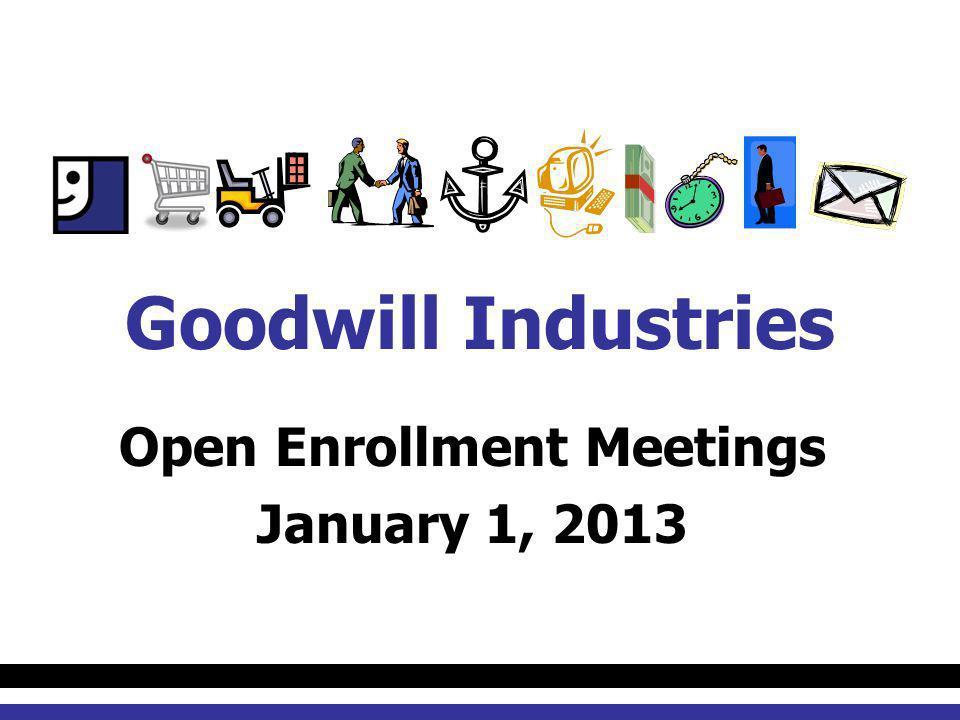 Open Enrollment Meetings January 1, 2013