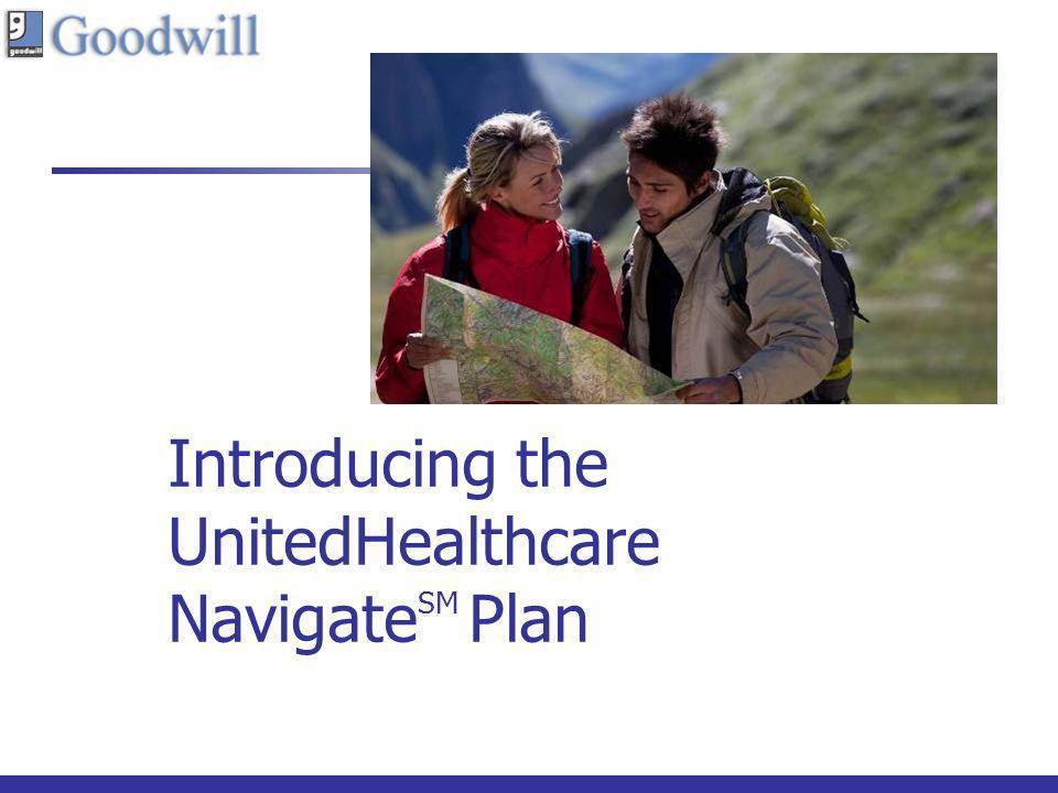 Introducing the UnitedHealthcare NavigateSM Plan