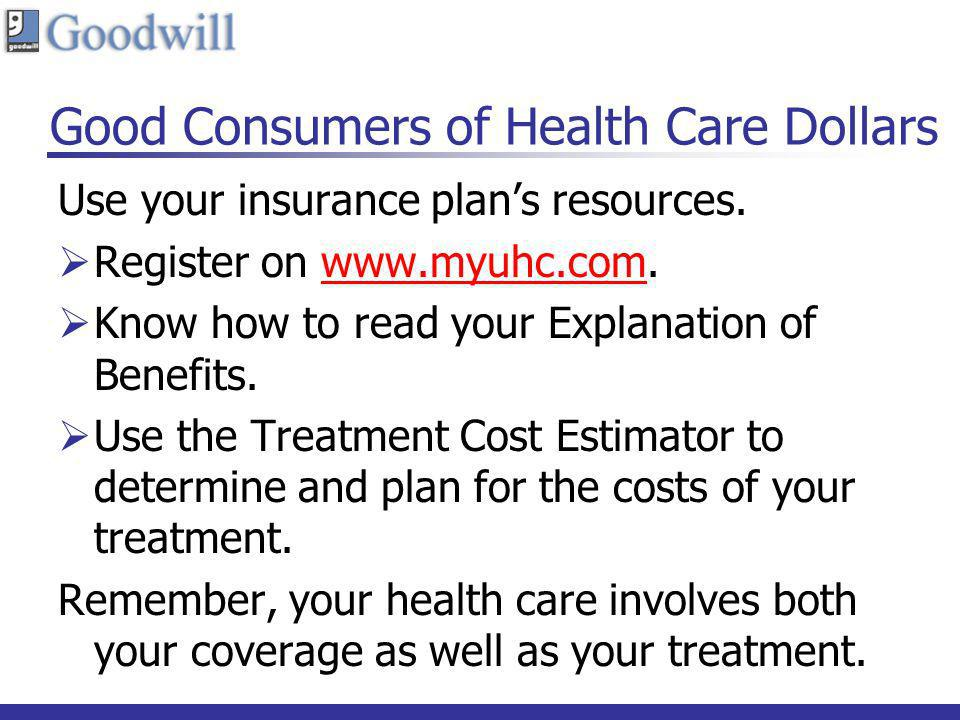 Good Consumers of Health Care Dollars