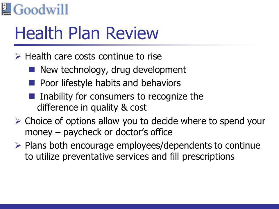 Health Plan Review Health care costs continue to rise
